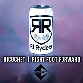 Ricochet / Right Foot Forward by R1 Ryders