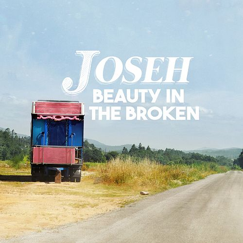 Beauty in the Broken von Joseh