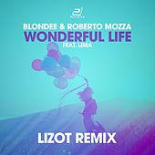 Wonderful Life (Lizot Edition) by Blondee