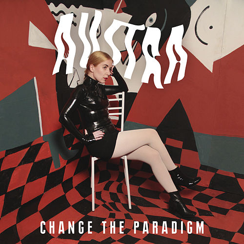 Change The Paradigm by Austra