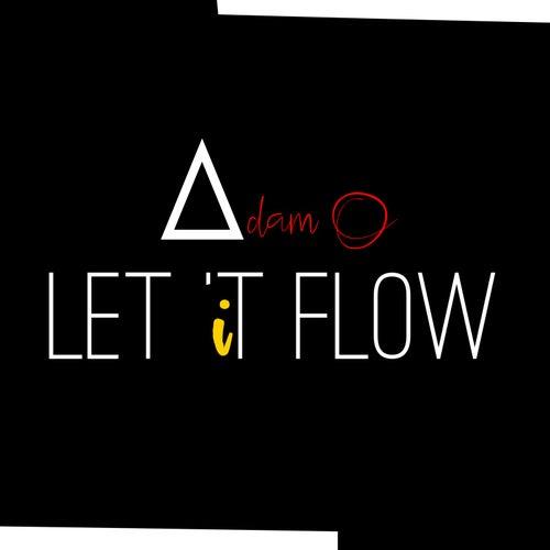 Let It Flow by Adam O
