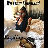 We from Cleveland by Kay Kay