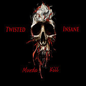 Murda Kill by Twisted Insane