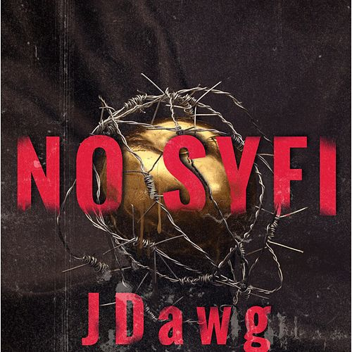 No Syfi by J-Dawg