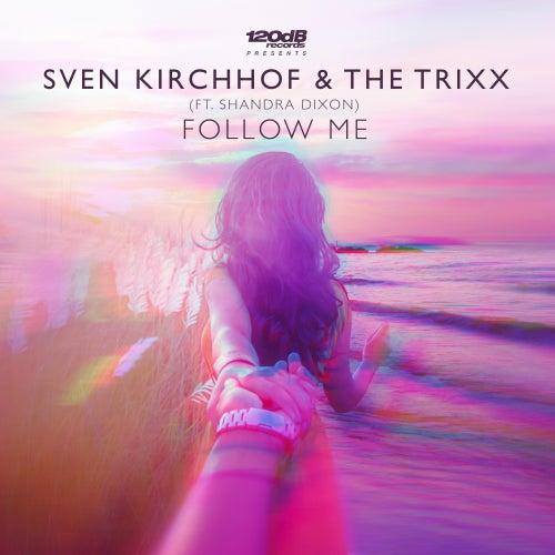 Follow Me (Incl. Remixes by Bazzflow, Calligra, Domaz) von Trixx