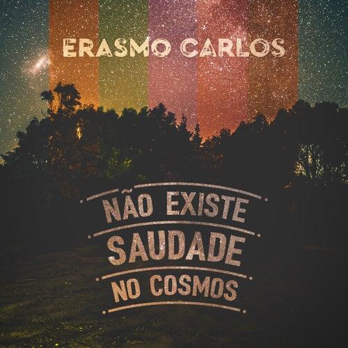 Não Existe Saudade no Cosmos de Erasmo Carlos