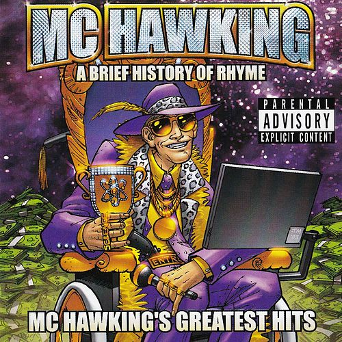 A Brief History of Rhyme: MC Hawking's Greatest Hits by M.C. Hawking