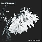 Seven New Worlds by Bitter Resolve
