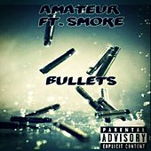 Bullets (feat. SMOKE) by Amateur