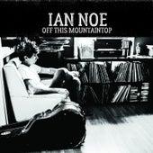 Off This Mountaintop de Ian Noe