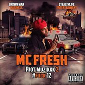 Riot Muzikkk 2: #Fuck12 by Mc Fresh
