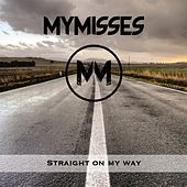 Straight on My Way by Mymisses