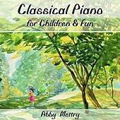 Classical Piano for Children and Fun di Abby Mettry