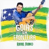 Goiás Sem Fronteira de Rafael Franco