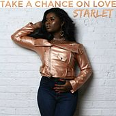 Take a Chance on Love by Starlet