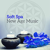 Soft Spa New Age Music by Relaxing Spa Music