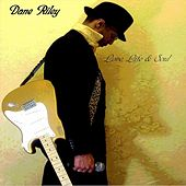 Love, Life & Soul (Remastered) by Dane Riley