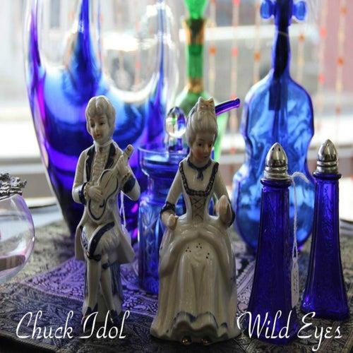 Wild Eyes by Chuck Idol