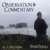 Observation & Commentary, Pt. 2: Still Talkin' von David Duvall