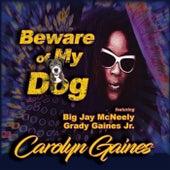 Beware of My Dog von Carolyn Gaines
