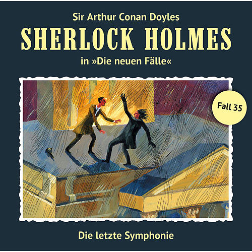 Die neuen Fälle, Fall 35: Die letzte Symphonie by Sherlock Holmes