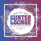 Winter Lounge - Musik zum Entspannen by Various Artists
