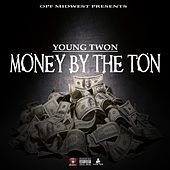 Money By The Ton by Young Twon