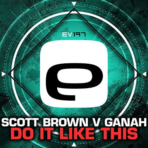 Do It Like This (Scott Brown vs. Ganah) by Scott Brown