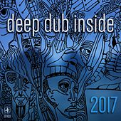 Deep Dub Inside 2017 - EP von Various Artists