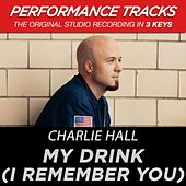 My Drink (I Remember You) (Premiere Performance Plus Track) by Charlie Hall (1)