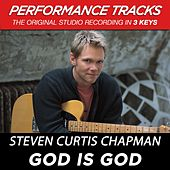 God Is God (Premiere Performance Plus Track) by Steven Curtis Chapman