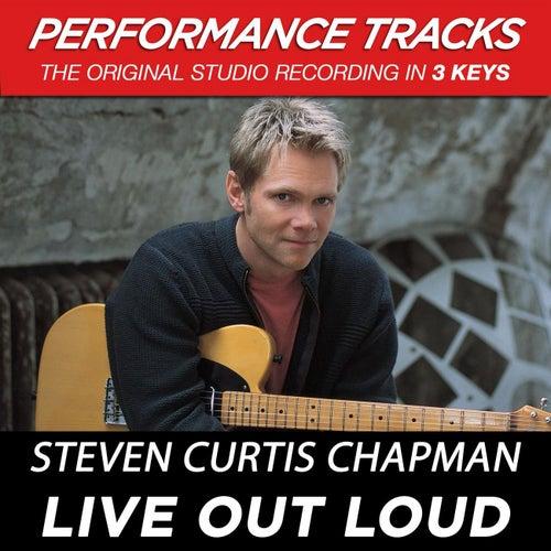 Live Out Loud (Premiere Performance Plus Track) by Steven Curtis Chapman