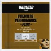Unglued (Premiere Performance Plus Track) by Tait