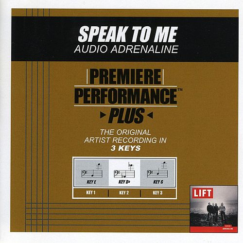 Speak To Me (Premiere Performance Plus Track) by Audio Adrenaline