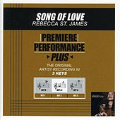 Song Of Love (Premiere Performance Plus Track) by Rebecca St. James