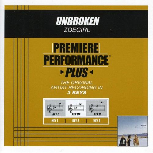 Unbroken (Premiere Performance Plus Track) by ZOEgirl