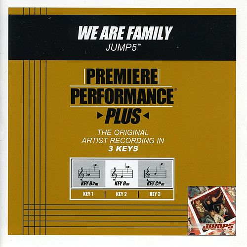 We Are Family (Premiere Performance Plus Track) by Jump 5