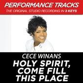 Holy Spirit, Come Fill This Place (Premiere Performance Plus Track) de Cece Winans