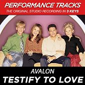 Testify To Love (Premiere Performance Plus Track) by Avalon