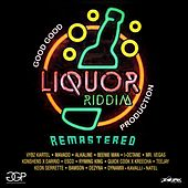 Liquor Riddim (Remastered) von Various Artists