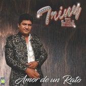 Amor De Un Rato by Triny Y La Leyenda