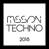 Mission Techno 2018 - EP de Various Artists