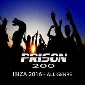 Prison 200: Ibiza 2016 All Genres - EP von Various Artists