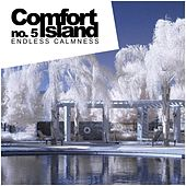 Comfort Island No.5: Endless Calmness - EP by Various Artists