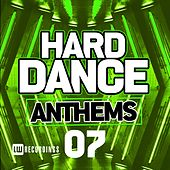 Hard Dance Anthems, Vol. 07 - EP by Various Artists