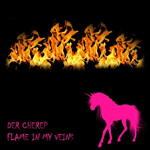 Flame In My Veins by Der Cherep