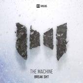 Break Shit (DJ Mix) by The Machine