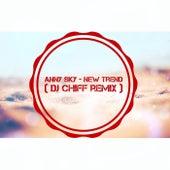 New Trend (Dj Chiff Remix) by Anny Sky