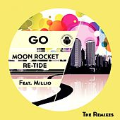 Go (The Remixes) (feat. Millio) de Moon Rocket