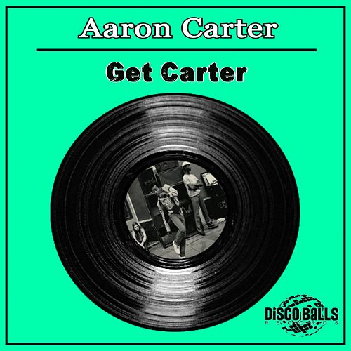Get Carter by Aaron Carter